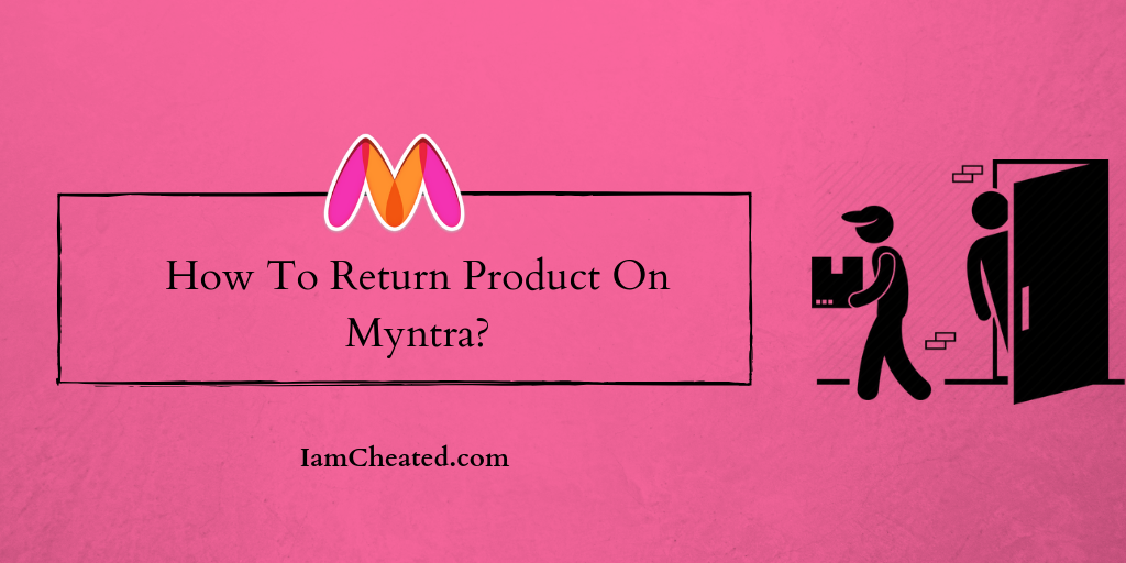 How To Return Product On Myntra