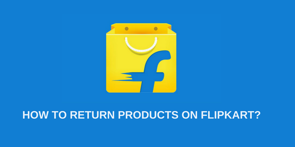 How To Return Products On Flipkart?