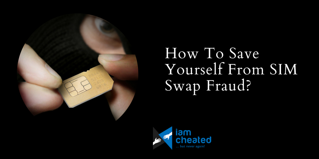 How To Save Yourself From SIM Swap Fraud?