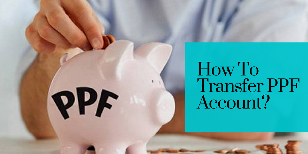 How To Transfer PPF Account?