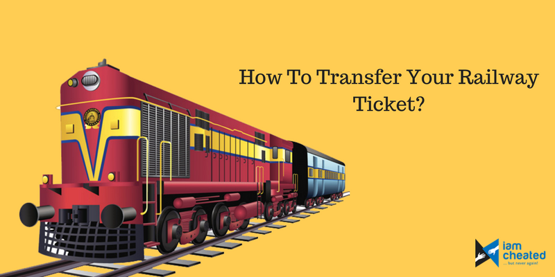 How To Transfer Your Railway Ticket?