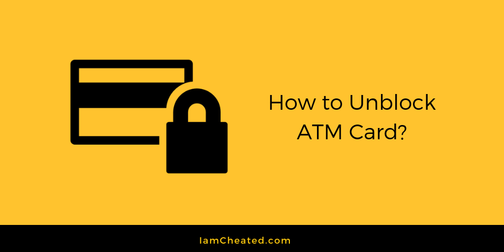 How to Unblock ATM Card?