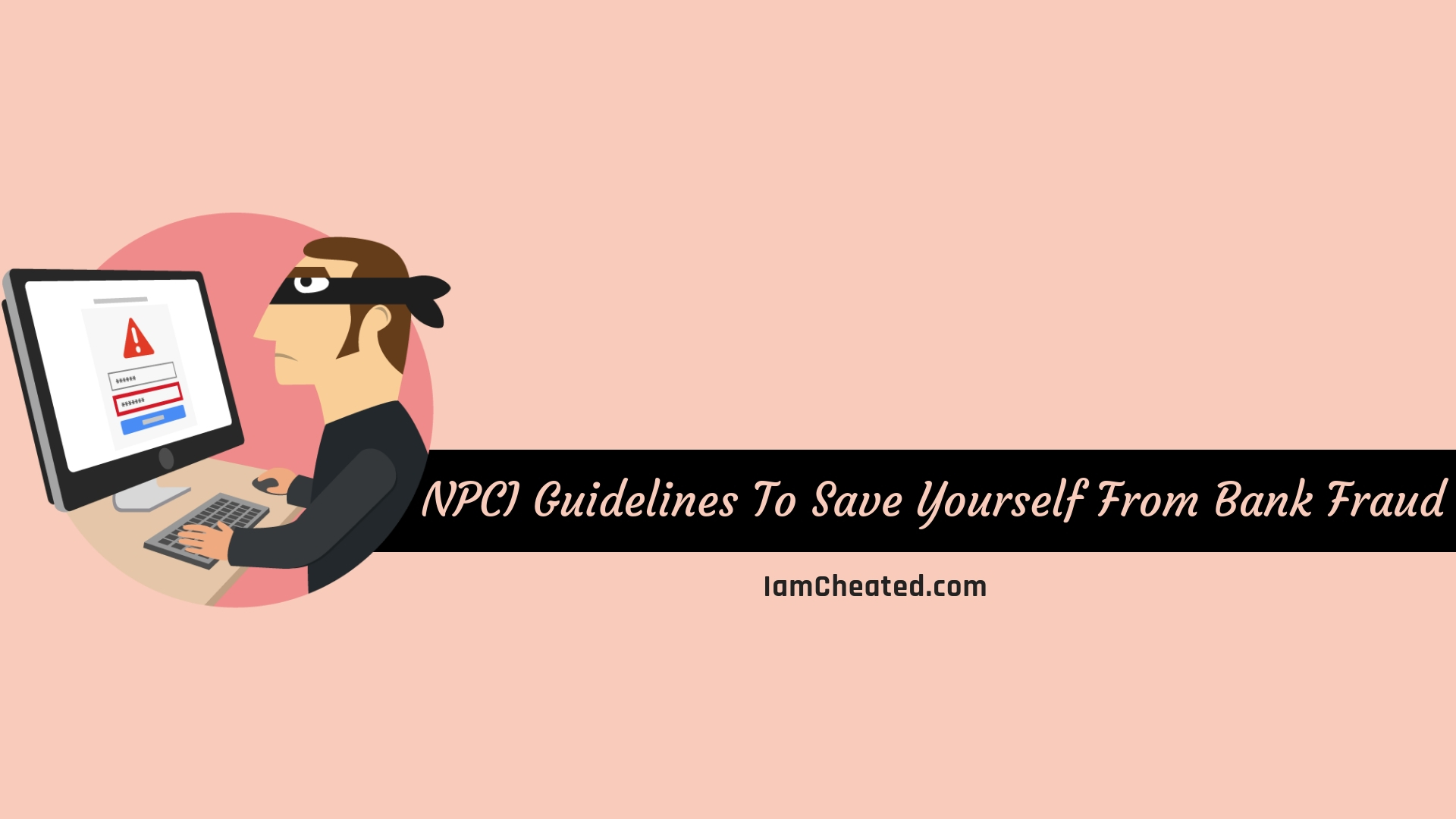 NPCI Guidelines To Save Yourself From Bank Fraud