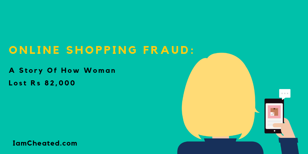 Online Shopping Fraud: A Story Of How Woman Lost Rs 82,000