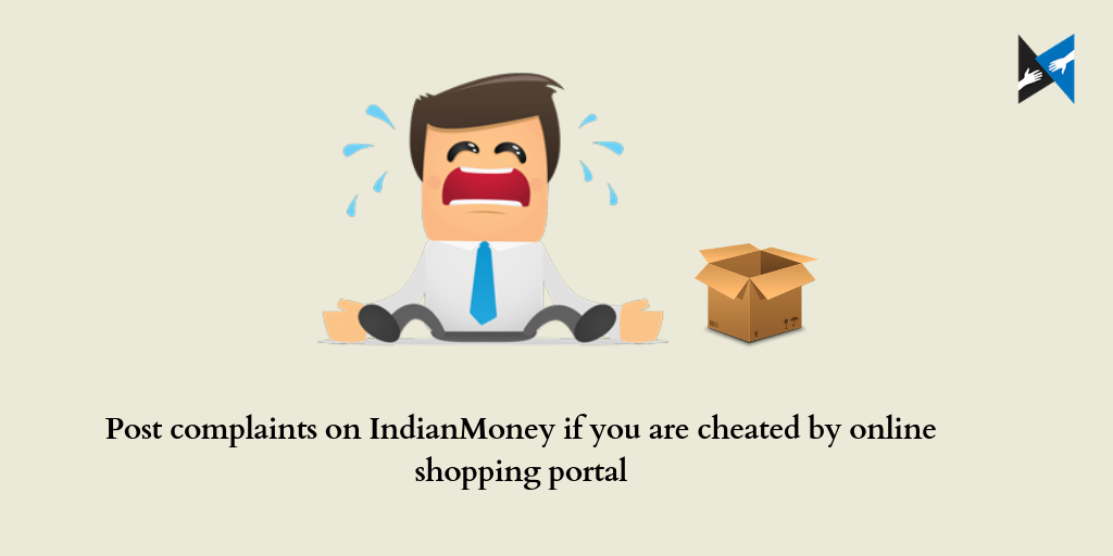 Post complaints on IndianMoney if you are cheated by online shopping portal
