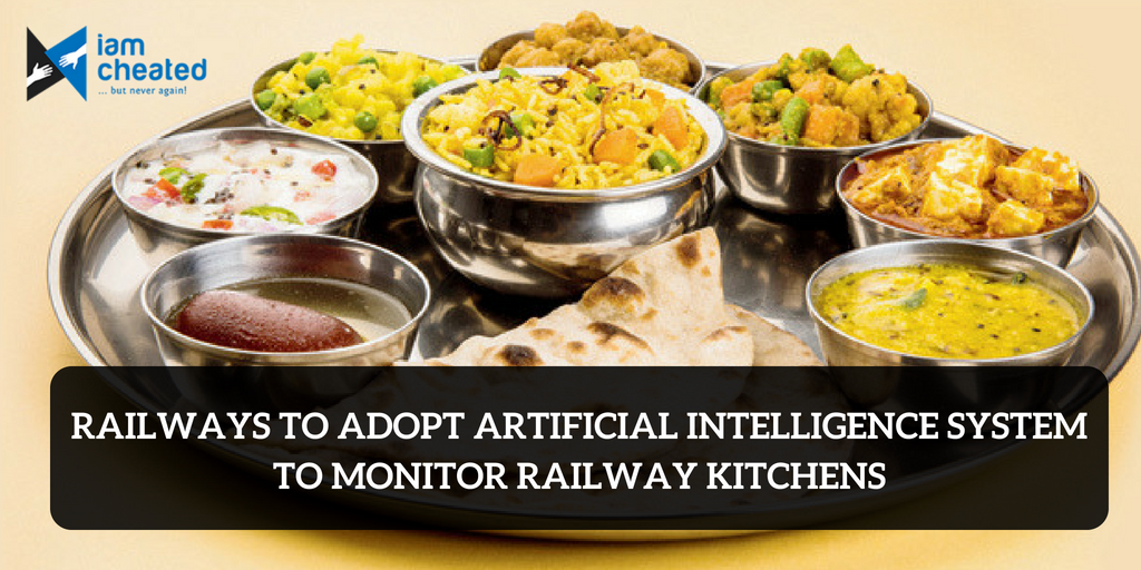 Railways To Adopt Artificial Intelligence System to Monitor Railway Kitchens