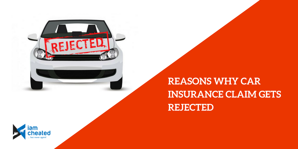 Reasons Why Car Insurance Claim Gets Rejected