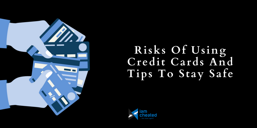 Risks Of Using Credit Cards And Tips To Stay Safe
