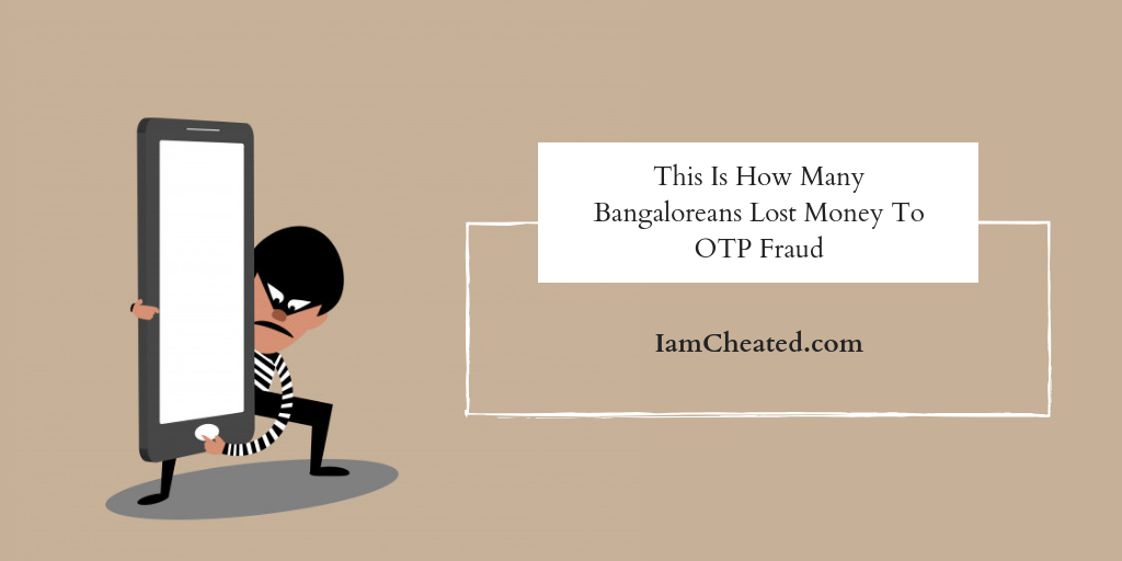 This Is How Many Bangaloreans Lost Money To OTP Fraud