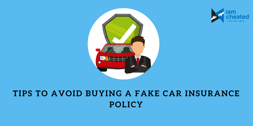 Tips To Avoid Buying A Fake Car Insurance Policy