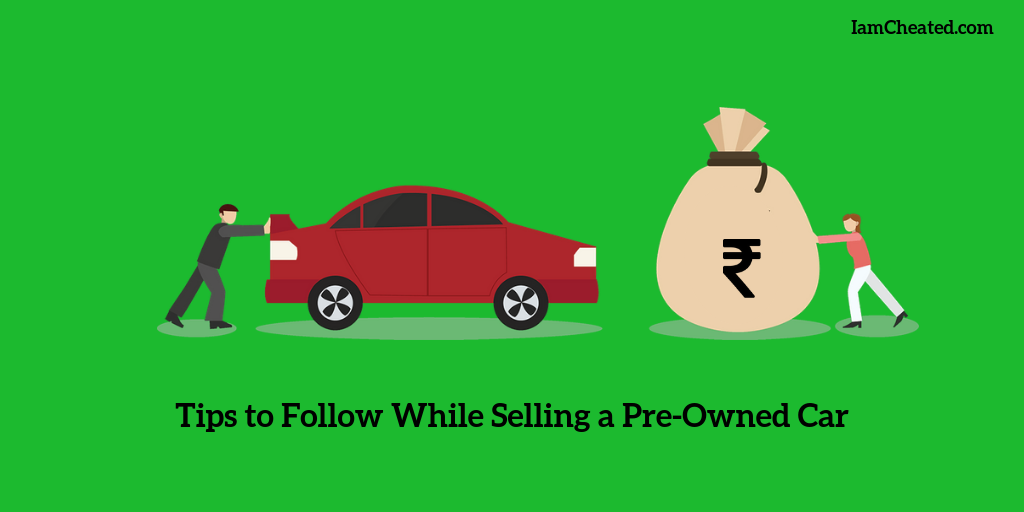 Tips To Follow While Selling A Pre Owned Car