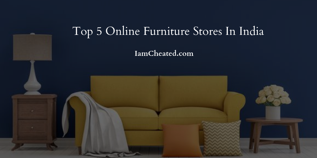 Top 5 Online Furniture Stores In India
