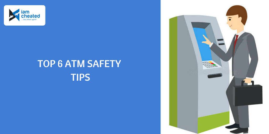 Top 6 ATM Safety Tips