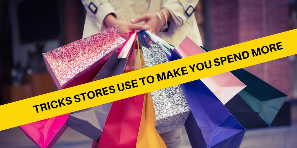 Tricks Stores Use To Make You Spend More