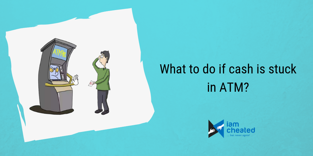 What to do if cash is stuck in ATM?