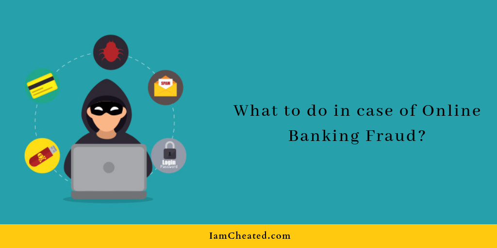 What to do in case of Online Banking Fraud?