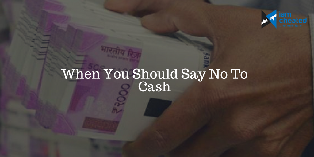 When You Should Say No To Cash