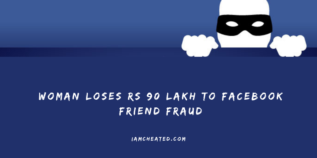 Woman Loses Rs 90 Lakh To Facebook Friend