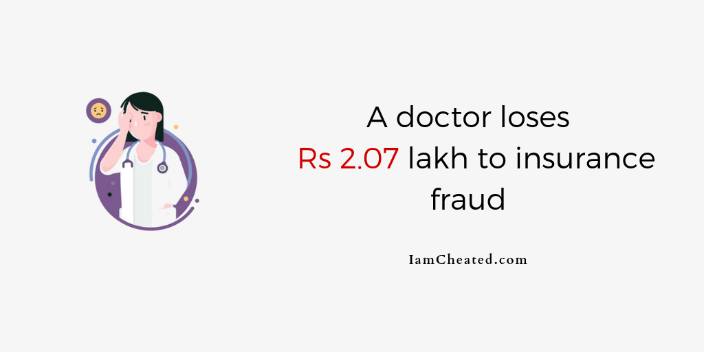 A doctor loses Rs 2.07 lakh to insurance fraud