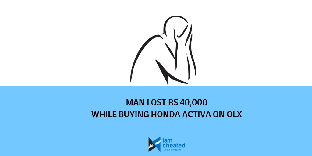 Man lost Rs 40,000 while buying Honda Activa on OLX